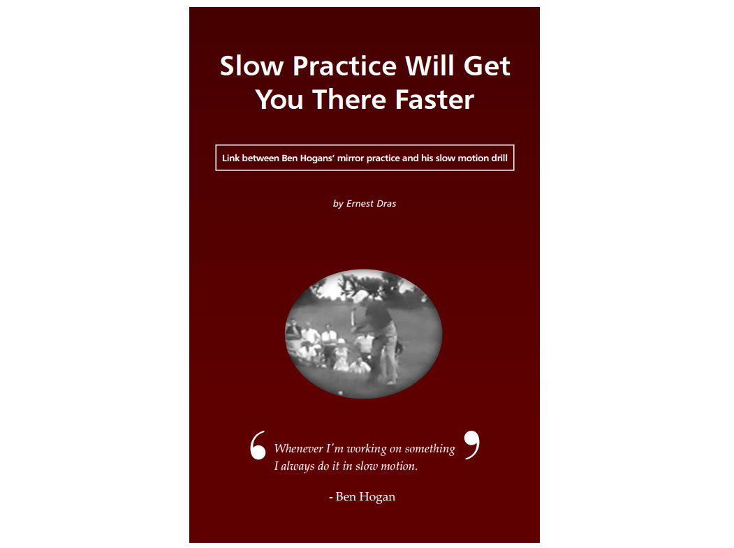 Slow Practice Will Get You There Faster by Ernest Dras